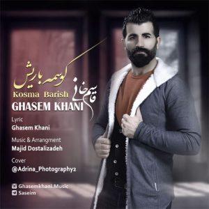 Ghasem Khani Kosma Barish 300x300 - دانلود آهنگ ترکی جدید کوسمه باریش از قاسم خانی