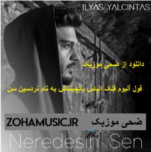 Ilyas Yalçıntaş-Neredesin Sen Full Albüm