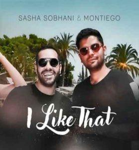 دانلود آهنگ جدید I Like That از ساشا سبحانی و مونتیگو