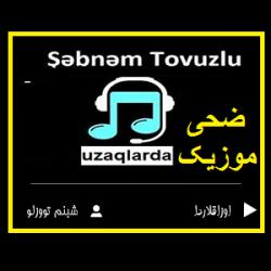 دانلود آهنگ جدید شبنم تووزلو از اوزاقلاردا
