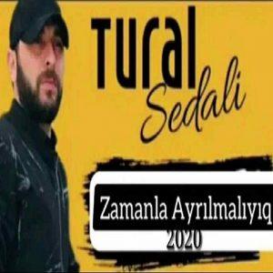 Tural Sedali     Zamanla ayrilmaliyiq 300x300 - دانلود آهنگ ترکی زامانلا آیریلمالییق از تورال صدالی