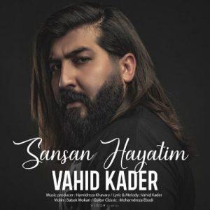 Vahid Kader   Sansan Hayatim  1592055455 300x300 - دانلود آهنگ وحید کادر به نام سن سن حیاتیم
