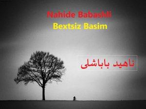 Nahide Babashli Bextsiz Basim zohamusic 300x225 - دانلود ریمیکس ترکی بختسیز باشیم از ناهیده باباشلی
